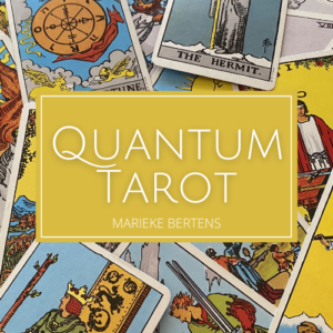 Quantum Tarot, Marieke Bertens. Leer op praktische wijze de beste tijdlijn selecteren en vol vertrouwen boodschappen channelen die tot actie aanzetten.